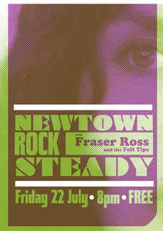 Newtown Rocksteady with Fraser Ross & The Felt Tips