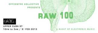 Offcentre Kollective Presents - RAW 100